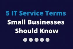 5 IT Services Small Businesses Should Know